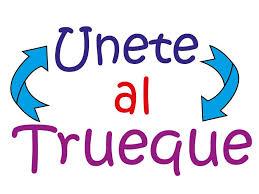 """Aquí practicamos """"El Trueque"""""""